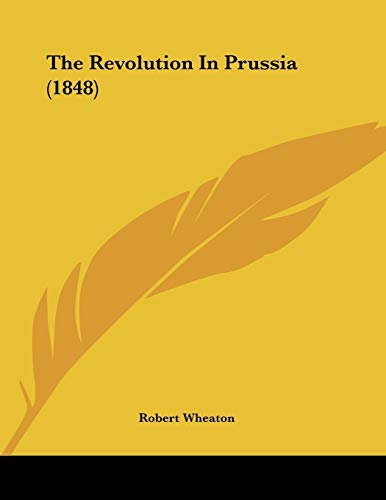 9781104504182: The Revolution in Prussia (1848)