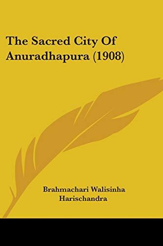 9781104504786: The Sacred City Of Anuradhapura (1908)