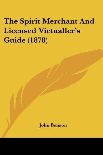 9781104506810: The Spirit Merchant And Licensed Victualler's Guide (1878)