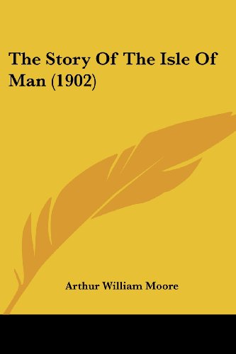 9781104507350: The Story Of The Isle Of Man (1902)