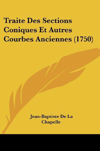 9781104511661: Traite Des Sections Coniques Et Autres Courbes Anciennes (1750)