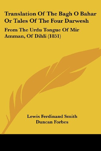 9781104512231: Translation Of The Bagh O Bahar Or Tales Of The Four Darwesh: From The Urdu Tongue Of Mir Amman, Of Dihli (1851)