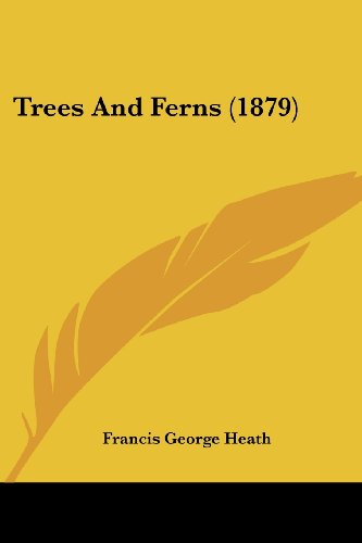 9781104513863: Trees And Ferns (1879)