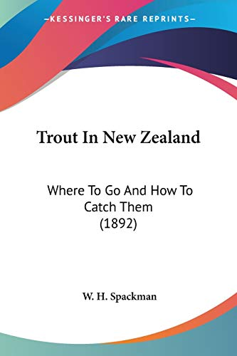 9781104514556: Trout in New Zealand: Where to Go and How to Catch Them (1892)