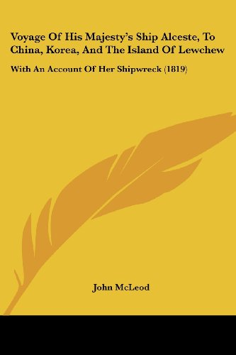 9781104524876: Voyage Of His Majesty's Ship Alceste, To China, Korea, And The Island Of Lewchew: With An Account Of Her Shipwreck (1819)