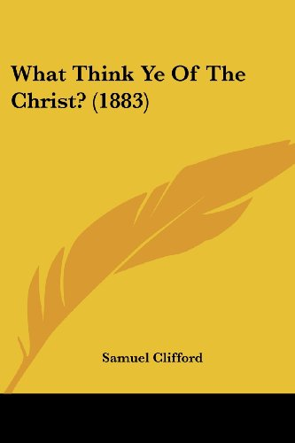 9781104528614: What Think Ye Of The Christ? (1883)