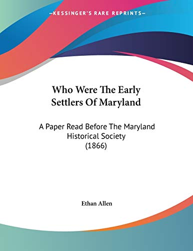 9781104529666: Who Were The Early Settlers Of Maryland: A Paper Read Before The Maryland Historical Society (1866)