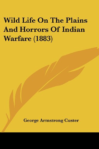 9781104530211: Wild Life On The Plains And Horrors Of Indian Warfare (1883)