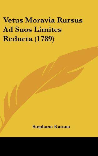 9781104536510: Vetus Moravia Rursus Ad Suos Limites Reducta (1789)
