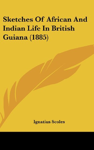 9781104536961: Sketches Of African And Indian Life In British Guiana (1885)