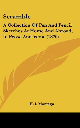 9781104538125: Scramble: A Collection Of Pen And Pencil Sketches At Home And Abroad, In Prose And Verse (1870)