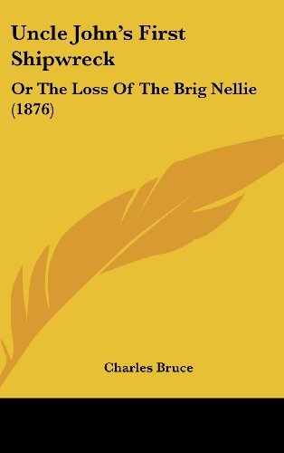 9781104541187: Uncle John's First Shipwreck: Or The Loss Of The Brig Nellie (1876)