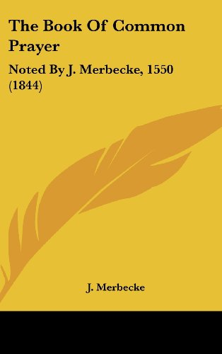 9781104541422: The Book Of Common Prayer: Noted By J. Merbecke, 1550 (1844)