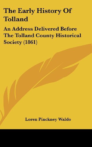 9781104542955: The Early History Of Tolland: An Address Delivered Before The Tolland County Historical Society (1861)