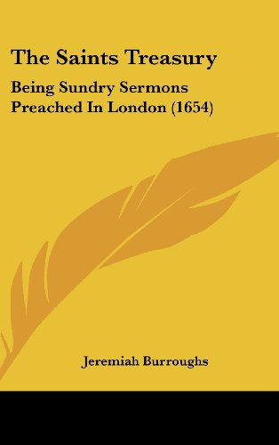 9781104544980: The Saints Treasury: Being Sundry Sermons Preached In London (1654)