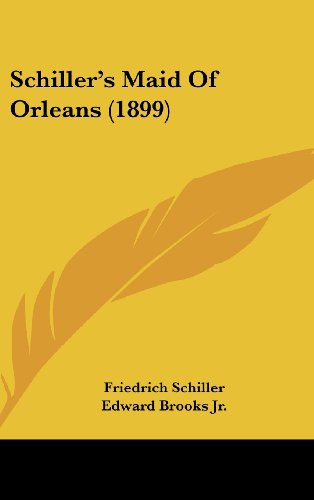 9781104545567: Schiller's Maid Of Orleans (1899)
