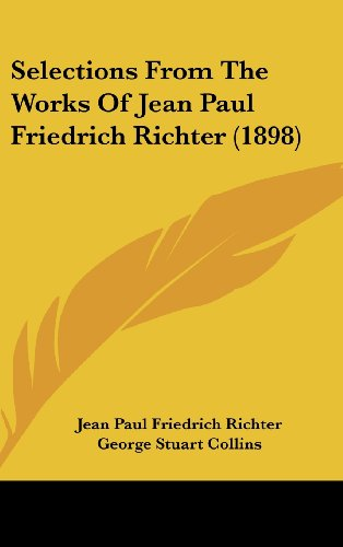 9781104546199: Selections From The Works Of Jean Paul Friedrich Richter (1898)