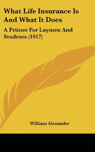 9781104546465: What Life Insurance Is and What It Does: A Primer for Laymen and Students (1917)