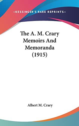 9781104548759: The A. M. Crary Memoirs And Memoranda (1915)