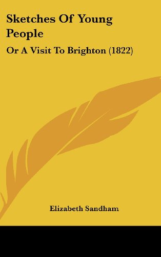 9781104548971: Sketches Of Young People: Or A Visit To Brighton (1822)
