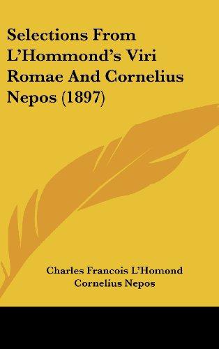 9781104551018: Selections From L'Hommond's Viri Romae And Cornelius Nepos (1897)