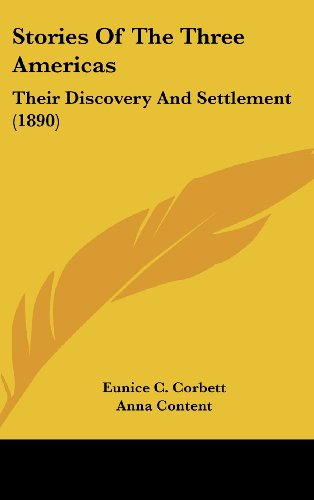9781104552947: Stories Of The Three Americas: Their Discovery And Settlement (1890)