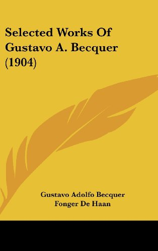 9781104556464: Selected Works of Gustavo A. Becquer (1904)