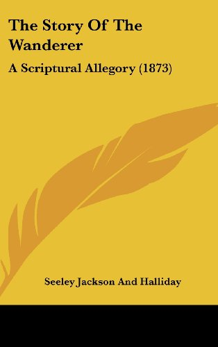 9781104556945: The Story Of The Wanderer: A Scriptural Allegory (1873)