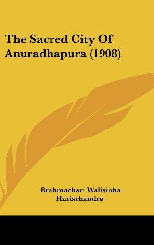 9781104557942: The Sacred City Of Anuradhapura (1908)