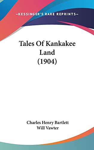 9781104558635: Tales Of Kankakee Land (1904)
