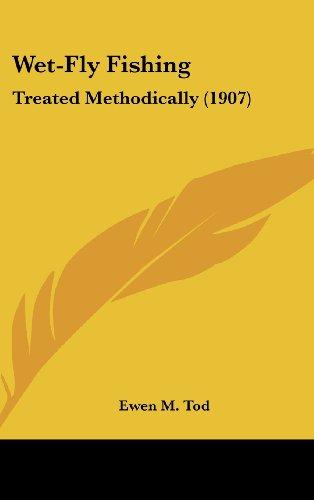 9781104562649: Wet-Fly Fishing: Treated Methodically (1907)