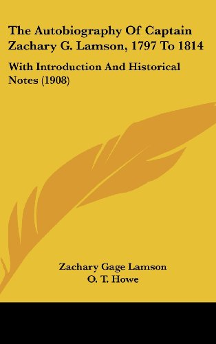 9781104564285: The Autobiography Of Captain Zachary G. Lamson, 1797 To 1814: With Introduction And Historical Notes (1908)