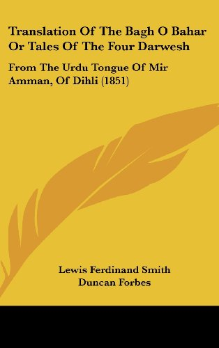 9781104565336: Translation Of The Bagh O Bahar Or Tales Of The Four Darwesh: From The Urdu Tongue Of Mir Amman, Of Dihli (1851)