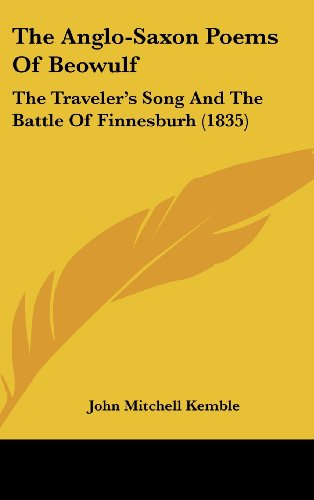 9781104567385: The Anglo-Saxon Poems Of Beowulf: The Traveler's Song And The Battle Of Finnesburh (1835)