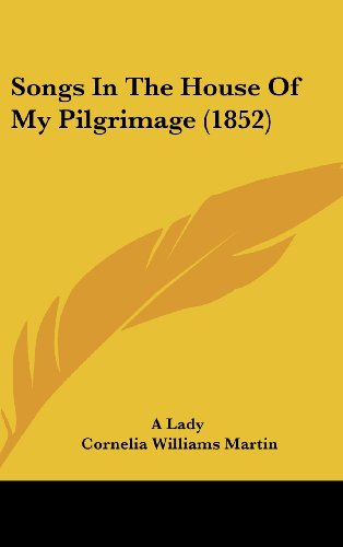 9781104570330: Songs In The House Of My Pilgrimage (1852)