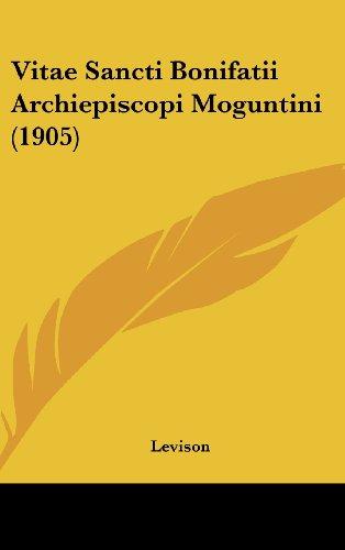 9781104570484: Vitae Sancti Bonifatii Archiepiscopi Moguntini (1905)