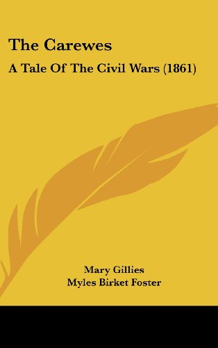 9781104570583: The Carewes: A Tale Of The Civil Wars (1861)
