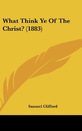 9781104573454: What Think Ye Of The Christ? (1883)