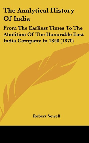 9781104575250: The Analytical History Of India: From The Earliest Times To The Abolition Of The Honorable East India Company In 1858 (1870)