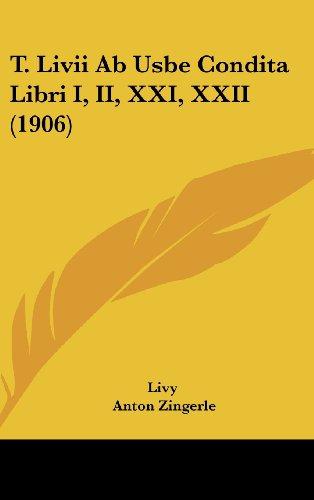 T. Livii Ab Usbe Condita Libri I, II, XXI, XXII (1906) (1104575671) by Livy