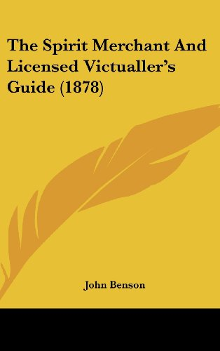 9781104576318: The Spirit Merchant And Licensed Victualler's Guide (1878)