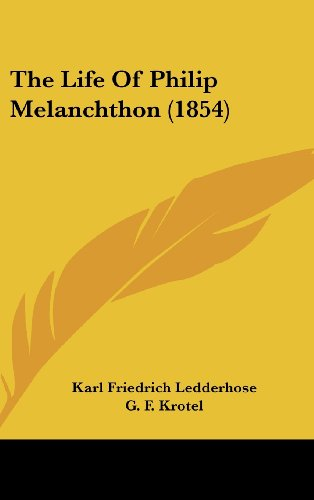 9781104577988: The Life Of Philip Melanchthon (1854)