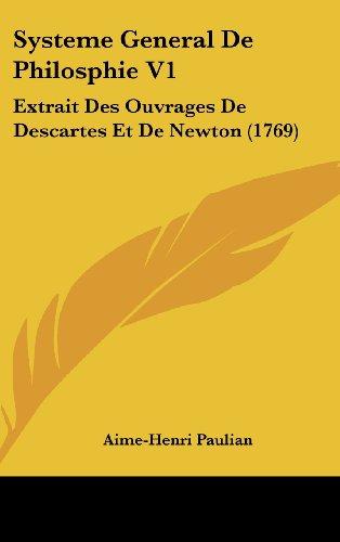 9781104580124: Systeme General De Philosphie V1: Extrait Des Ouvrages De Descartes Et De Newton (1769)