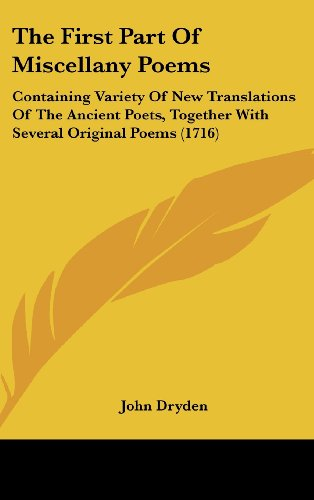 9781104580643: The First Part Of Miscellany Poems: Containing Variety Of New Translations Of The Ancient Poets, Together With Several Original Poems (1716)