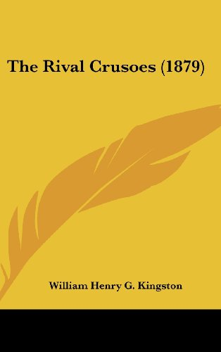 9781104581602: The Rival Crusoes (1879)