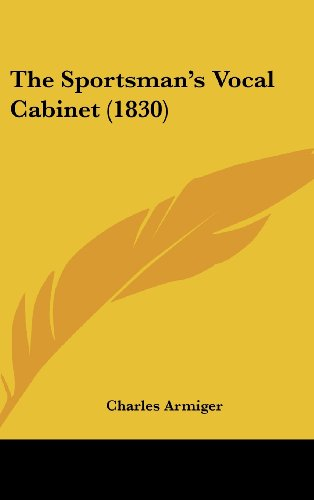 9781104581725: The Sportsman's Vocal Cabinet (1830)