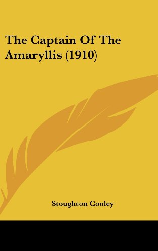 9781104581824: The Captain Of The Amaryllis (1910)