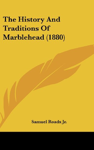 9781104583576: The History And Traditions Of Marblehead (1880)