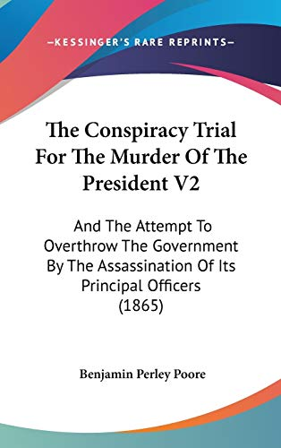 9781104587352: The Conspiracy Trial For The Murder Of The President V2: And The Attempt To Overthrow The Government By The Assassination Of Its Principal Officers (1865)