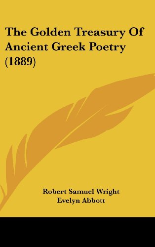 9781104587680: The Golden Treasury Of Ancient Greek Poetry (1889)